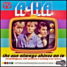 A-Ha - The Sun Always Shines On TV (ErekMcQueen Mixes)